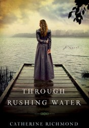 Through Rushing Water Book by Catherine Richmond