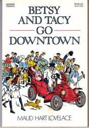 Betsy and Tacy Go Downtown (Betsy-Tacy, #4) Book by Maud Hart Lovelace