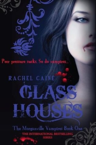 Glass Houses (The Morganville Vampires #1) – Rachel Caine