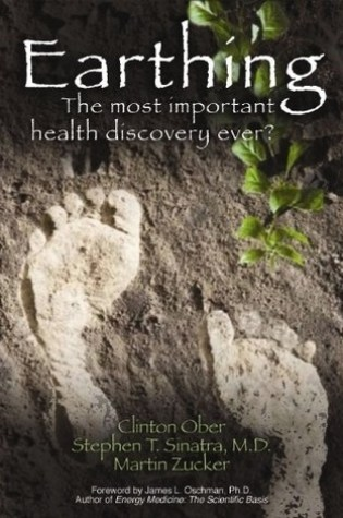 Earthing: The Most Important Health Discovery Ever? PDF Book by Clinton Ober, Stephen T. Sinatra, Martin Zucker PDF ePub