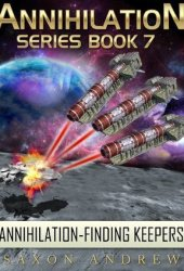 Finding Keepers (Annihilation, #7) Book by Saxon Andrew