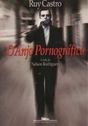 O Anjo Pornográfico: A Vida de Nelson Rodrigues Book by Ruy Castro