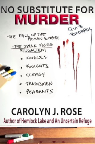 No Substitute for Murder (Subbing isn't for Sissies #1) PDF Book by Carolyn J. Rose Pdf ePub