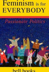 Feminism is for Everybody: Passionate Politics Book