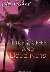 Like Coffee and Doughnuts (Dino Martini Mysteries, #1) Book by Elle Parker