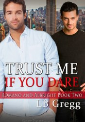 Trust Me If You Dare (Romano and Albright, #2) Book by L.B. Gregg