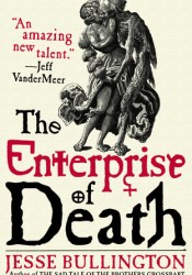 The Enterprise of Death Book by Jesse Bullington