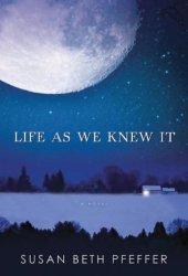 Life As We Knew It (Last Survivors, #1) Book