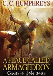 A Place Called Armageddon Book by C.C. Humphreys
