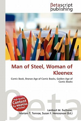 Man of Steel, Woman of Kleenex
