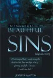 Beautiful Sins: Leigha Lowery  (The Thaneaddus Chronicles, #1) Book by Jennifer Hampton-Kingsley