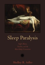 Sleep Paralysis: Night-mares, Nocebos, and the Mind-Body Connection (Studies in Medical Anthropology) Book by Shelley R. Adler