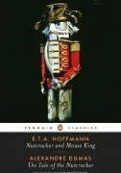 Nutcracker and Mouse King and The Tale of the Nutcracker Book by E.T.A. Hoffmann