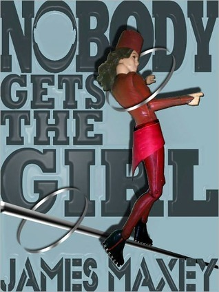 Nobody Gets the Girl (Whoosh! Bam! Pow!, #1)