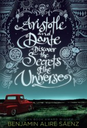 Aristotle and Dante Discover the Secrets of the Universe (Aristotle and Dante Discover the Secrets of the Universe, #1) Book