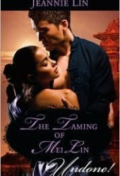 The Taming of Mei Lin (Tang Dynasty, #.5) Book by Jeannie Lin