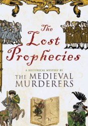 The Lost Prophecies (The Medieval Murderers, #4) Book by The Medieval Murderers