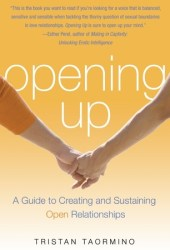 Opening Up: A Guide to Creating and Sustaining Open Relationships Book