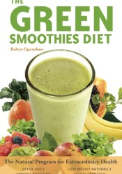 Green Smoothies Diet: The Natural Program for Extraordinary Health Book by Robyn Openshaw