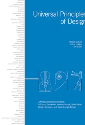 Universal Principles of Design: 100 Ways to Enhance Usability, Influence Perception, Increase Appeal, Make Better Design Decisions, and Teach Through Design Book