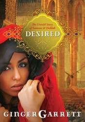 Desired: The Untold Story of Samson and Delilah (Lost Loves of the Bible, #2) Book by Ginger Garrett