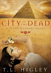 City of the Dead (Seven Wonders, #1) Book by T.L. Higley