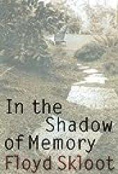 In the Shadow of Memory Book by Floyd Skloot