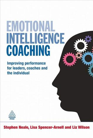 Download Emotional Intelligence Coaching: Improving Performance for Leaders, Coaches and the Individual