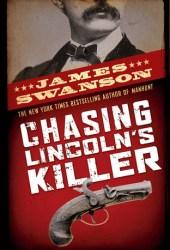 Chasing Lincoln's Killer Book