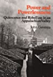 Power and Powerlessness: Quiescence and Rebellion in an Appalachian Valley Book by John Gaventa