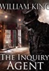 The Inquiry Agent Book by William King