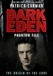 Phantom File (Dark Eden, #1.5) Book by Patrick Carman