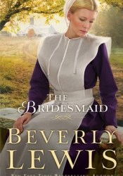 The Bridesmaid (Home to Hickory Hollow, #2) Book by Beverly Lewis