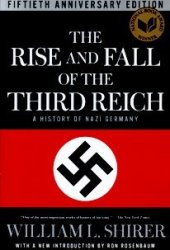 The Rise and Fall of the Third Reich: A History of Nazi Germany Book