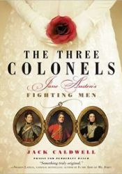 The Three Colonels: Jane Austen's Fighting Men (Jane Austen's Fighting Men, #1) Book by Jack Caldwell