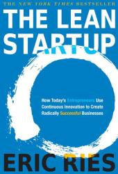 The Lean Startup: How Today's Entrepreneurs Use Continuous Innovation to Create Radically Successful Businesses Book