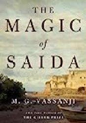 The Magic of Saida Book by M.G. Vassanji