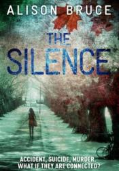 The Silence (DC Gary Goodhew Mystery #4) Book by Alison Bruce