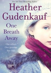 One Breath Away Book by Heather Gudenkauf