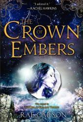 The Crown of Embers (Fire and Thorns, #2) Book by Rae Carson