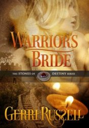 Warrior's Bride (The Stones of Destiny, #2) Book by Gerri Russell