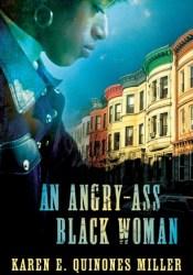An Angry-Ass Black Woman Book by Karen E. Quinones Miller