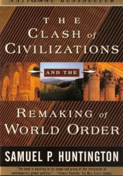 The Clash of Civilizations and the Remaking of World Order Book by Samuel P. Huntington