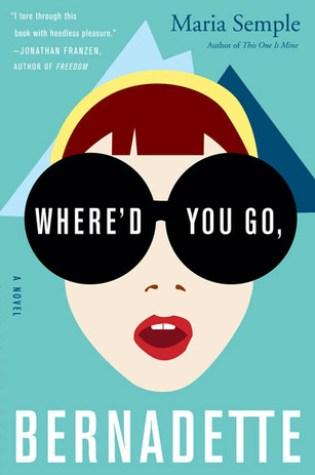 Where'd You Go, Bernadette PDF Book by Maria Semple PDF ePub