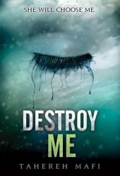 Destroy Me (Shatter Me, #1.5) Book