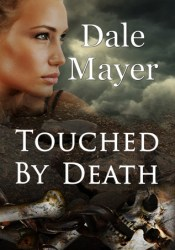 Touched by Death (By Death #1) Book by Dale Mayer