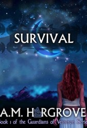 Survival (The Guardians of Vesturon, #1) Book by A.M. Hargrove