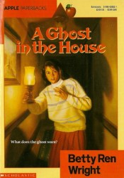 A Ghost in the House Book by Betty Ren Wright