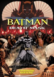 Batman: Death Mask Book by Yoshinori Natsume