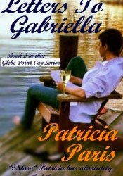 Letters To Gabriella (Glebe Point, #2) Book by Patricia Paris